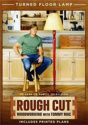 Rough Cut - Woodworking with Tommy Mac: - Turned Tall