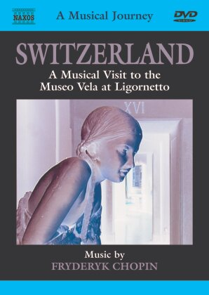 A Musical Journey - Switzerland - A Musical Visit to the Museo Vela at Ligornetto (Naxos)