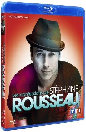 Stéphane Rousseau - Les confessions de Stéphane Rousseau