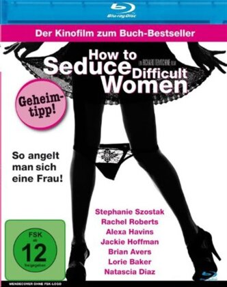 How to seduce difficult women - So angelt man sich eine Frau (2009)