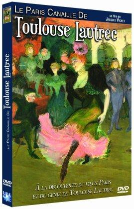 Le Paris Canaille de Toulouse Lautrec (2006)