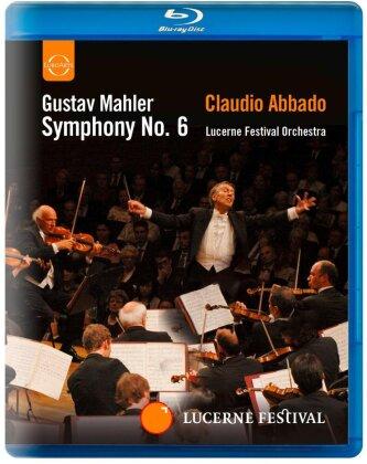 Lucerne Festival Orchestra & Claudio Abbado - Mahler - Symphony No. 6 (Euro Arts, Lucerne Festival)