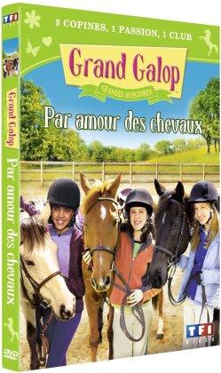 Grand Galop - Par amour des chevaux
