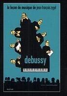 Jean-Francois Zygel - Leçon de musique - Debussy (Digibook)
