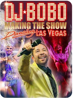 DJ Bobo - Dancing Las Vegas / Making The Show
