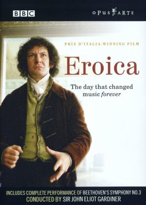 Eroica - The day that changed music for ever (Opus Arte)