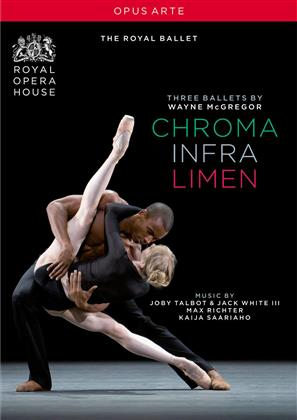 Royal Ballet, Orchestra of the Royal Opera House, … - Chroma / Infra / Limen - Three Ballets (Opus Arte)