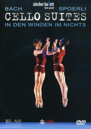 Zürcher Ballett, Opernhaus Zürich & Heinz Spoerli - Bach - Cello Suites / In den Winden im Nichts (Bel Air Classique)