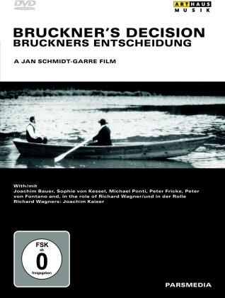 Bruckner's Decision (Arthaus Musik)