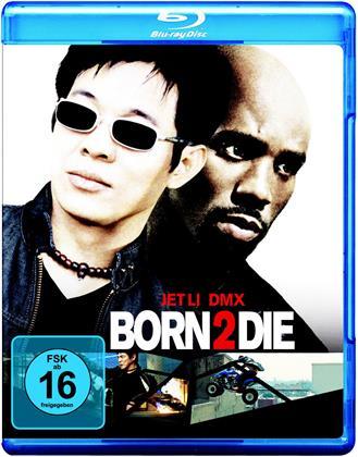 Born 2 die (2003)