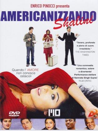 Americanizzando Shalini (2007)