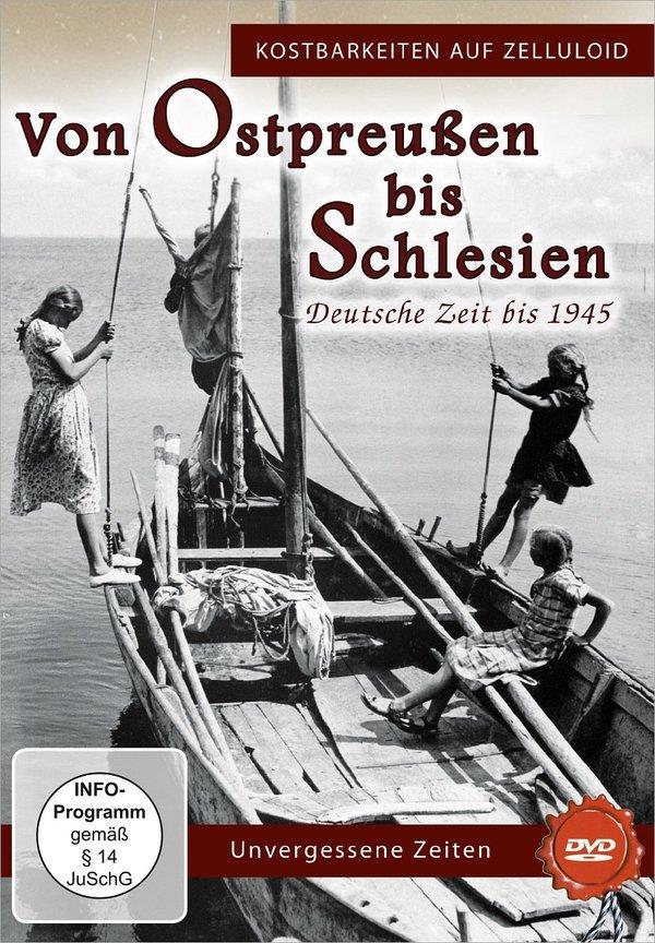 Kostbarkeiten auf Zelluloid - Von Ostpreussen bis Schlesien - Deutsche Zeit bis 1945
