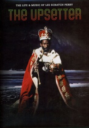 Lee Scratch Perry - The upsetter - Life & music of Lee Scratch Perry