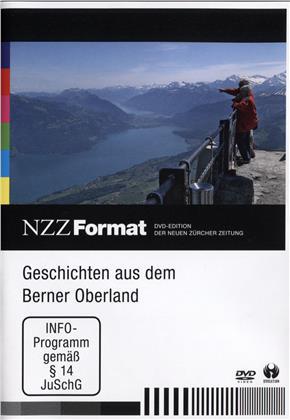 Geschichten aus dem Berner Oberland - NZZ Format