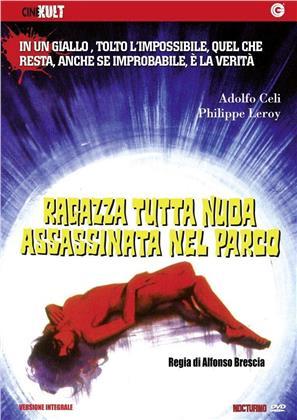 Ragazza tutta nuda assassinata nel parco (1972) (Collana CineKult, Versione Integrale, Riedizione)