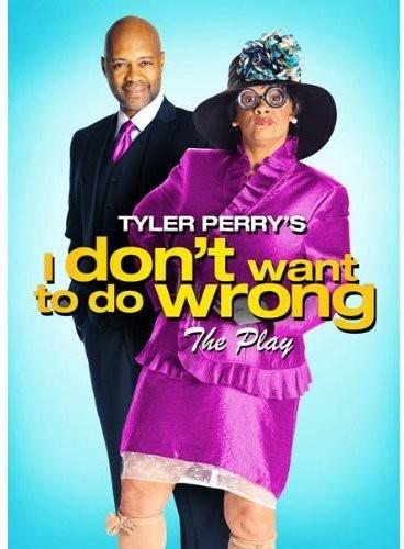 I Don't Want to Do Wrong - Tyler Perry's I Don't Want to Do Wrong
