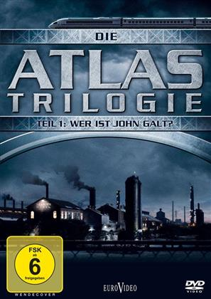 Die Atlas Trilogie - Teil 1: Wer ist John Galt?