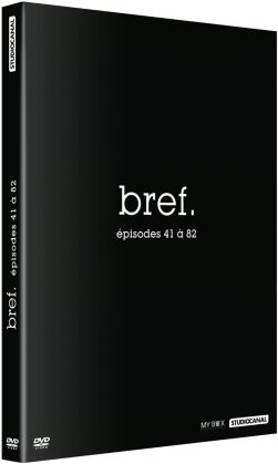 Bref - Épisodes 41 - 82