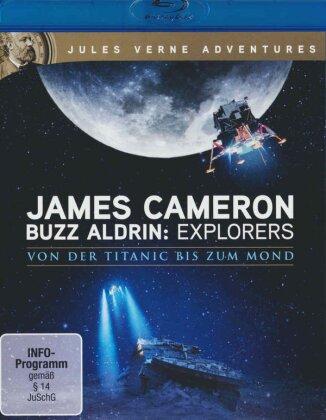 James Cameron & Buzz Aldrin: Explorers - Von der Titanic bis zum Mond (Jules Verne Adventures)