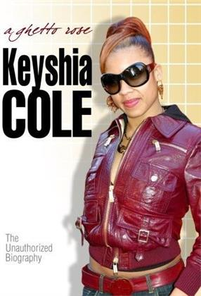 Cole Keyshia - A Ghetto Rose - The Unauthorized Biography