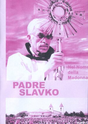 Padre Slavko - Nel Nome della Madonna