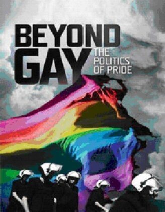 Beyond Gay - The Politics of Pride