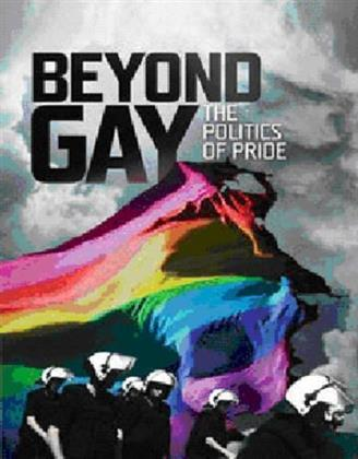 Beyond Gay - The Politics of Pride