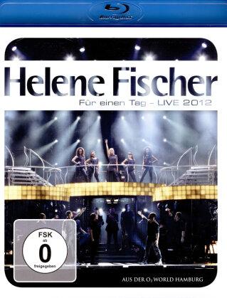 Helene Fischer - Für einen Tag - Live