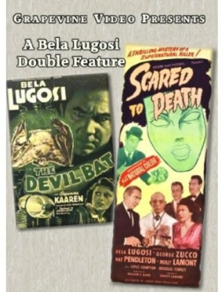 The Devil Bat / Scared to Death - A Bela Lugosi Double Feature