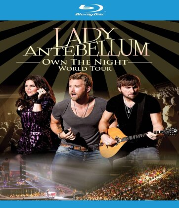 Lady A (Lady Antebellum) - Own the night - World Tour