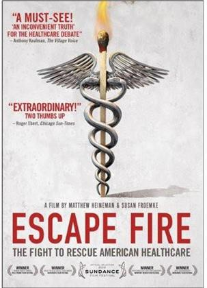 Escape Fire - The Fight to Rescue American Healthcare