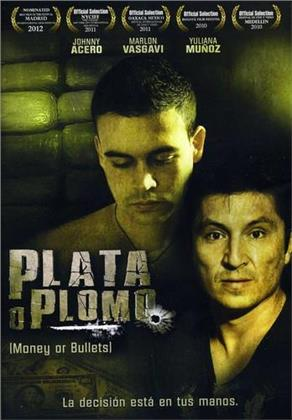 Plata o Plomo - Money or Bullets