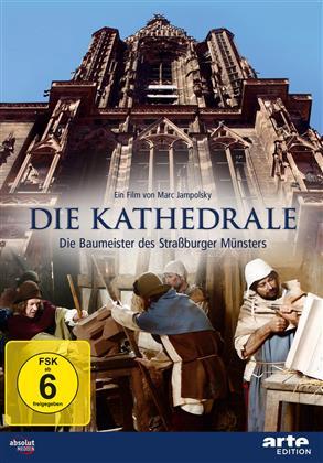 Die Kathedrale - Die Baumeister des Strassburger Münsters