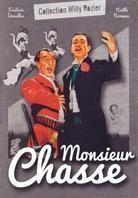 Monsieur Chasse (s/w)