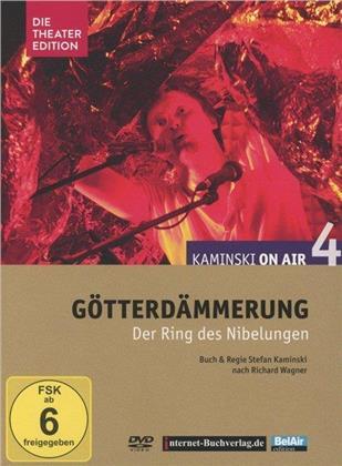 Stefan Kaminski - Kaminski on air 4: Wagner - Götterdämmerung (Die Theater Edition) (Die Theater Edition)