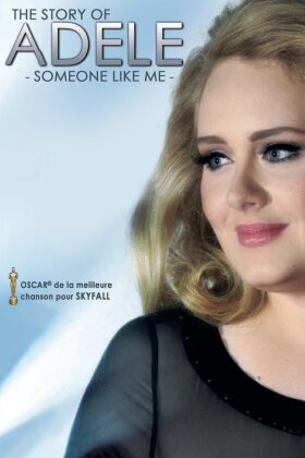 Adele - Someone Like Me - The story of Adele