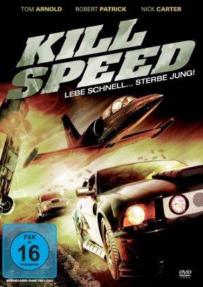 Kill Speed - Lebe schnell ... stirb jung! (2010)