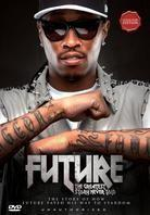 Future - The Greatest Story never told (unauthorized)