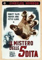 Il mistero delle 5 dita - The Beast with Five Fingers (Cineclub Horror) (1946)