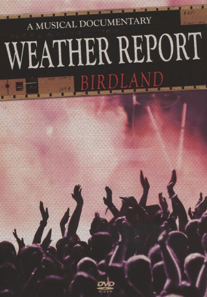 Weather Report - Birdland: A Musical Documentary