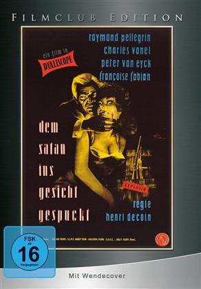 Dem Satan ins Gesicht gespuckt (1957) (Filmclub Edition, s/w)