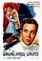 Amanti senza amore (1947)