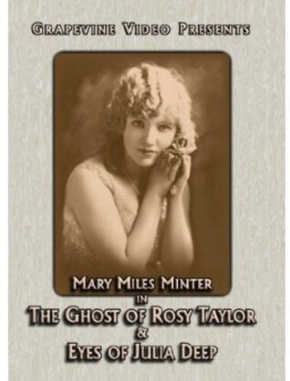 The Ghost of Rosy Taylor / Eyes of Julia Deep - Mary Miles Minter Double Feature