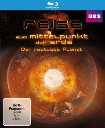 Reise zum Mittelpunkt der Erde - Der rastlose Planet (BBC)