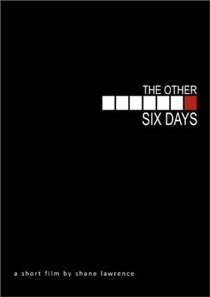 The Other Six Days (2009)