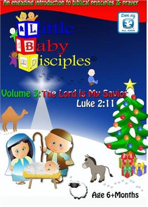 Little Baby Disciples - Vol. 3: The Lord Is My Savior