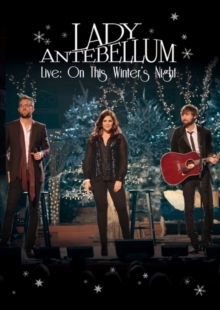 Lady A (Lady Antebellum) - On this winter's night