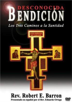 Rev. Robert E. Barron - Bendicion Desconocida - Los Tres Caminos a la Santidad