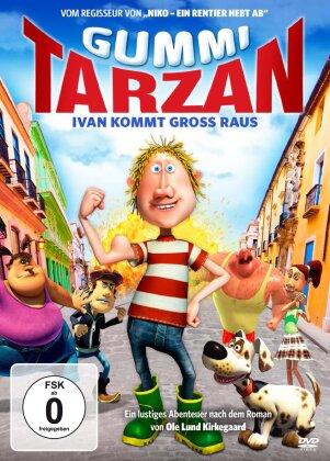 Gummi Tarzan - Ivan kommt gross raus (2012)