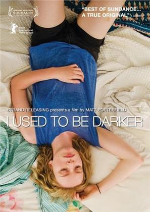 I Used to Be Darker (2013)
